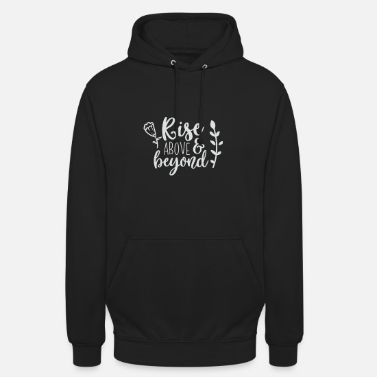 Beyond Hoodies & Sweatshirts - Rise above and beyond gift - Unisex Hoodie black