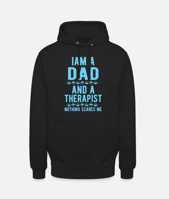 Psychologist Hoodies & Sweatshirts - Dad Therapist: Iam a Dad and a Therapist - Unisex Hoodie black