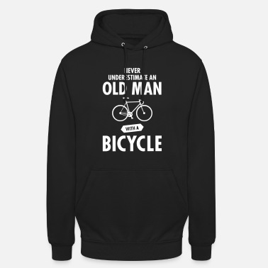 Old Never Underestimate An Old Man With A Bicycle - Unisex hoodie