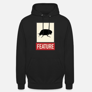 Bug Bug feature | Web humor | Geek | Developer - Unisex Hoodie
