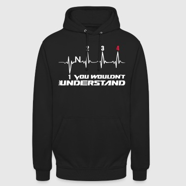 You Wouldn't Understand gear 4 - Unisex Hoodie