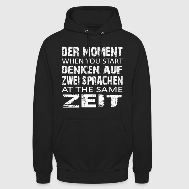 Der Moment – zwei Sprachen at the same Zeit - Unisex Hoodie