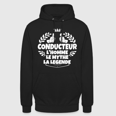 Conducteur l'homme le mythe la legende - Sweat-shirt à capuche unisexe