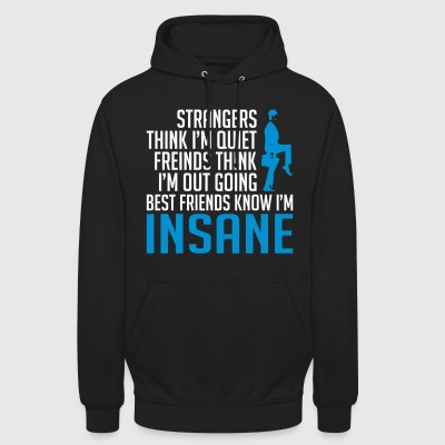 My friends know I'm insane - Unisex Hoodie
