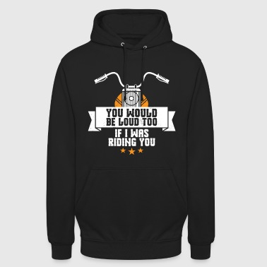 If i was riding you - Unisex Hoodie