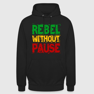 Rebell ohne Pause - Unisex Hoodie