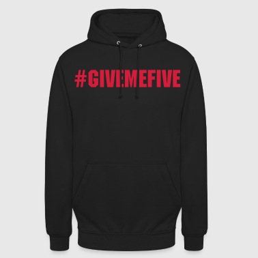 Give me Five - Sweat-shirt à capuche unisexe