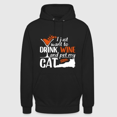 Drink wine and pet my cat - Unisex Hoodie