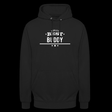 Worlds Best Buddy - Gift Best Friend Bro - Unisex Hoodie