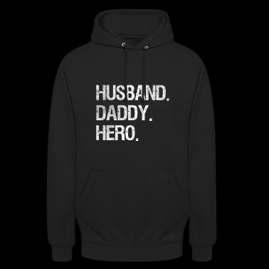Husband Daddy Hero Gift Father's Day Daddy Shirt - Unisex Hoodie