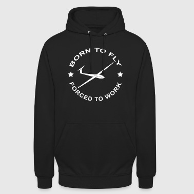 Born to Fly - Segelflieger Gliding - Unisex Hoodie