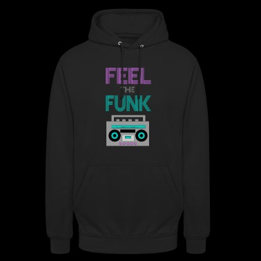 Feel the Funk - Hoodie unisex
