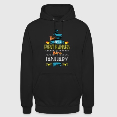 Best Event Planners are Born in January Gift Idea - Unisex Hoodie