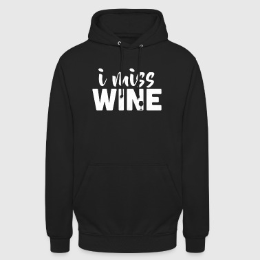 I Miss Wine | Funny Pregnant Maternity Women - Unisex Hoodie