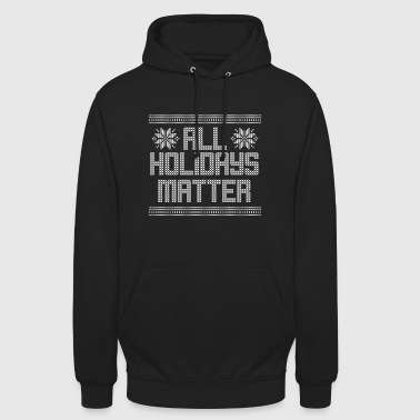 Ugly Christmas Sweater All Holidays Matter - Unisex Hoodie