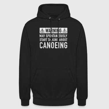 Note: Can Spontaneously Talk About Going Canoeing - Unisex Hoodie