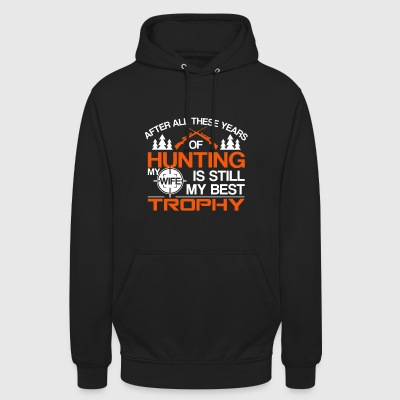 HUNTING SHIRT | MY WIFE IS STILL MY BEST TROPHY - Unisex Hoodie