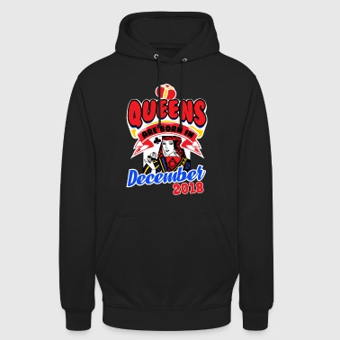 Queens born December 2018 cards check gift - Unisex Hoodie