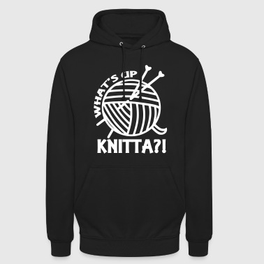 Lustiger Spruch Stricken - what's up knitta? Humor - Unisex Hoodie