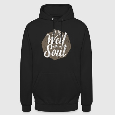 It is well with my soul! - Unisex Hoodie