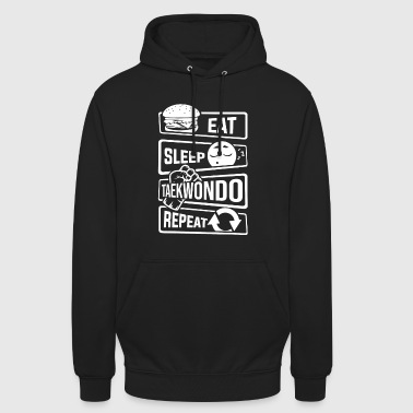 Eat Sleep Taekwondo Repeat - Martial Arts Martial Art - Unisex Hoodie