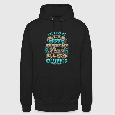 Super awesome dad - Unisex Hoodie