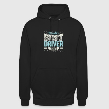 TOP Driver: Worlds Best Driver Ever - Unisex Hoodie