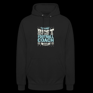 TOP Football Coach: Best Football Coach Ever - Unisex Hoodie