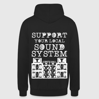 support you local soundsystem - Unisex Hoodie