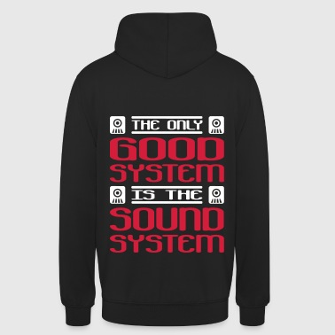 the only good system is the soundsystem - Unisex Hoodie