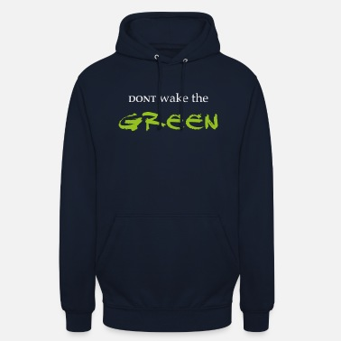 Hulk Dont wake the Green - Unisex Hoodie