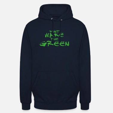 Hulk Dont wake the green inside me - hulk - Unisex Hoodie