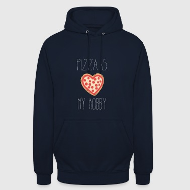 Hobby Pizza is my hobby - Unisex Hoodie