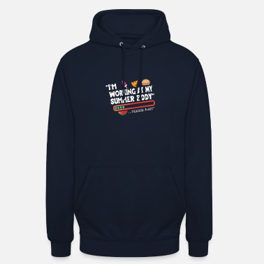 I'm working at my Summer Body Please Wait Gaming - Unisex Hoodie