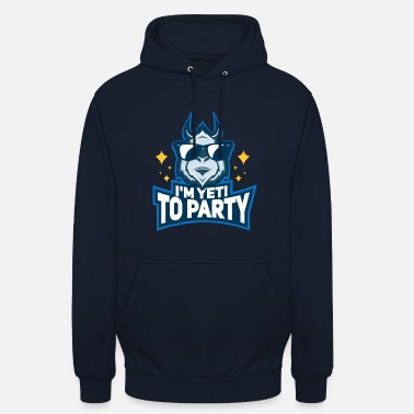 T-shirt Bigfoot, Yeti & Party: Je suis Yeti pour faire la fête - Sweat-shirt à capuche unisexe