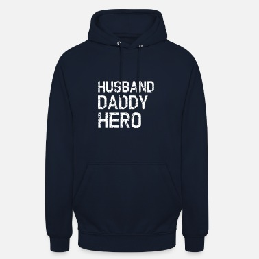 Hero Husband Father Hero - Gift - Unisex Hoodie