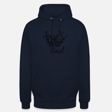 Anker Jesus is the Anchor of my Soul black Geschenk - Unisex Hoodie
