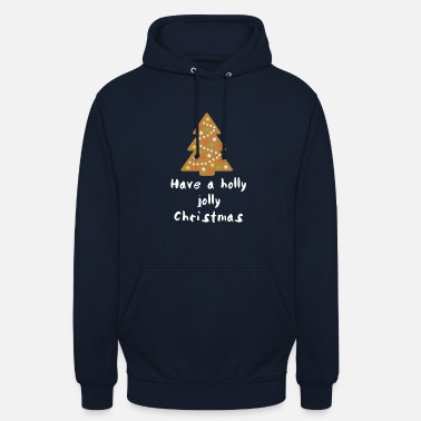 Have a Holly Jolly Christmas - Unisex Hoodie