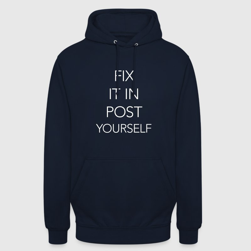 fix it in post...yourself - Unisex Hoodie