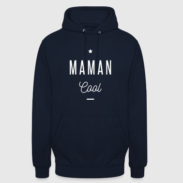 MAMAN COOL - Sweat-shirt à capuche unisexe