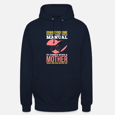 Down Down syndrome mother offspring disease trisomy21 - Unisex Hoodie
