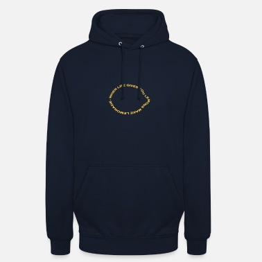 Filosofia when life gives you lemons make lemonade - Felpa con cappuccio unisex