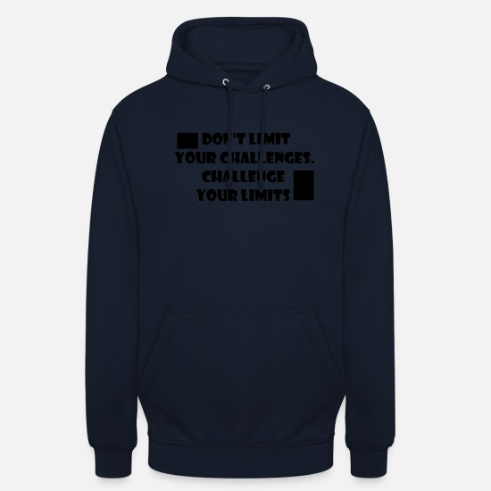 Border Hoodies & Sweatshirts - Do not limit your challenges. Challenge your limits - Unisex Hoodie navy