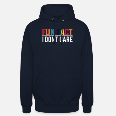 Care Fun Fact I dont care - Unisex Hoodie