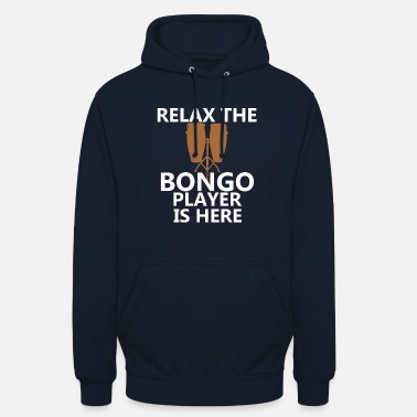 Relax The Bongo Player Is Here T-Shirt, Bongo - Unisex Hoodie