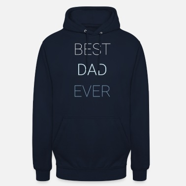 Best Dad Ever Best Dad Ever - Unisex Hoodie
