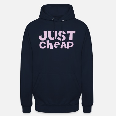 Cheap Cheap - Just Cheap - Unisex Hoodie