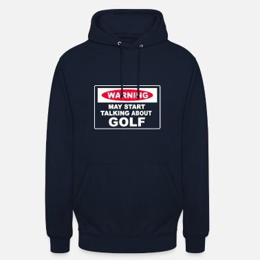 Instrut Warning May Start Talking About Golf - Unisex Hoodie