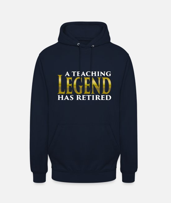 Teacher Retirement Hoodies & Sweatshirts - A teaching Ledgend has retired Gift for teachers - Unisex Hoodie navy