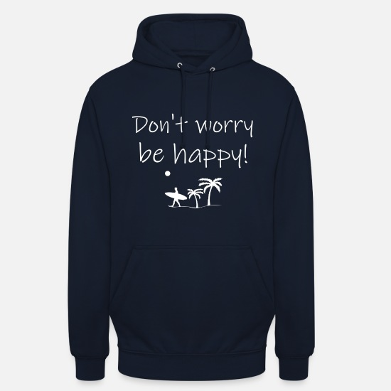 Gift Idea Hoodies & Sweatshirts - Do not worry be happy beach white - Unisex Hoodie navy